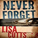 Never Forget Audiobook by Lisa Cutts Narrated by Deryn Edwards