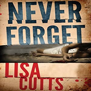 Never Forget | [Lisa Cutts]