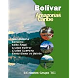 Estado Bolívar Na Rota do Amazonas ao Caribe. Guia turístico