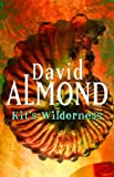 David Almond Kit's Wilderness