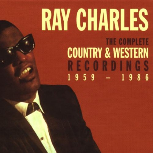 Ray Charles - The Complete Country & Western Recordings: 1959-1986 - Zortam Music