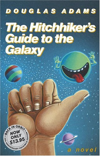 The Hitchhiker&#39s Guide to the Galaxy by Douglas Adams