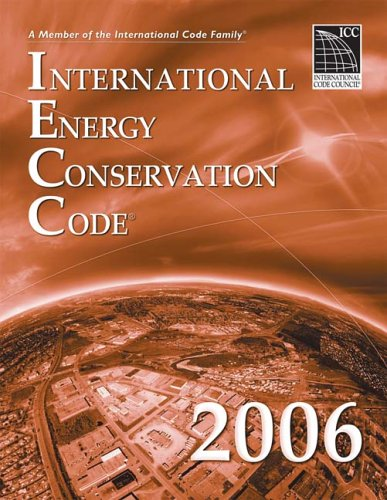 2006 International Energy Conservation Code - Soft-cover - ICC (distributed by Cengage Learning) - IC-3800S06 - ISBN: 1580012701 - ISBN-13: 9781580012706