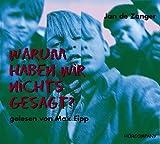 Warum haben wir nichts gesagt?, 3 Audio-CDs - Jan de Zanger, Max Eipp