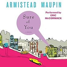 Sure of You: Tales of the City, Book 6   Livre audio Auteur(s) : Armistead Maupin Narrateur(s) : Eric McCormack