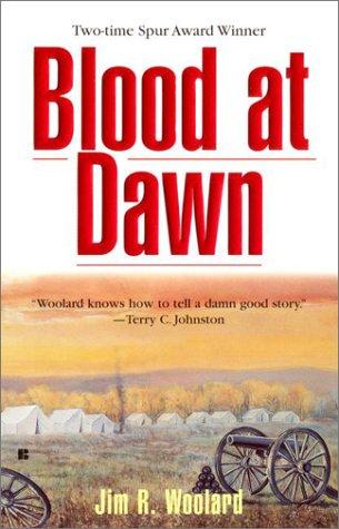 Blood At Dawn, Jim R. Woolard