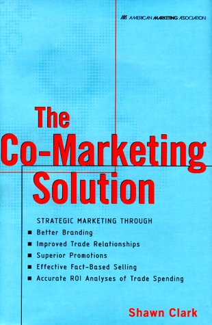 Co-Marketing Solution, The (American Marketing Association): Shawn Clark: 9780658000065: Amazon.com: Books