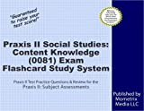 Praxis II Social Studies: Content Knowledge (0081) Exam Flashcard Study System: Praxis II Test Practice Questions & Review for the Praxis II: Subject Assessments