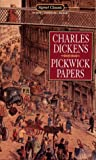 The Pickwick Papers (Signet classics) (0451517563) by Charles Dickens