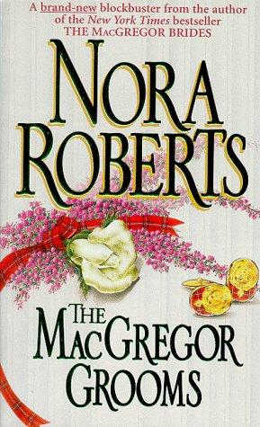 Macgregor Grooms (Macgregors), NORA ROBERTS