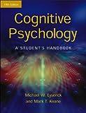 Michael W. Eysenck Cognitive Psychology: A Student's Handbook