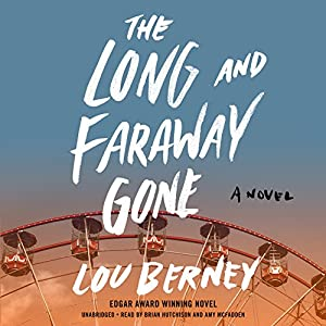 The Long and Faraway Gone Audiobook by Lou Berney Narrated by Brian Hutchison, Amy McFadden