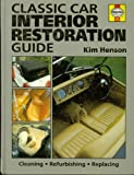 img - for Classic Car Interior Restoration Guide: Cleaning, Refurbishing, Replacing book / textbook / text book