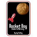 Children's Book - Rocket Boy Zooms to Mercury (Rocket Boy Adventure Series 4)