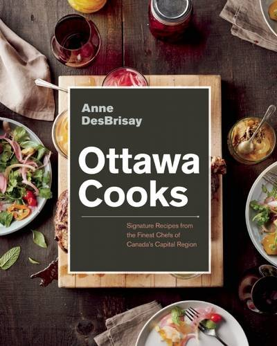 Ottawa Cooks: Signature Recipes from the Finest Chefs of Canada's Capital Region (Ottawa Canada compare prices)