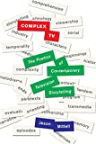 Complex TV: The Poetics of Contemporary Television Storytelling