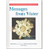 Messages from Water : The First Pictures of Frozen Water Crystals, Volume 1, Volume I ~ Masaru Emoto
