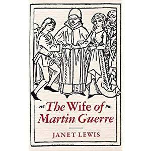 The Review: The Wife of Martin Guerre by Janet Lewis