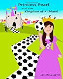 img - for Princess Pearl and the Kingdom of Kickland book / textbook / text book