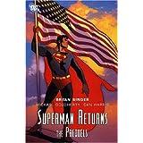 Superman Returns: The Prequelsby Bryan L. Singer
