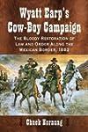 Wyatt Earp's Cow-boy Campaign: The Bl...