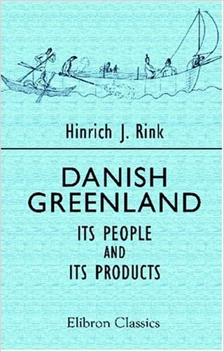 Danish Greenland, Its People and Its Products