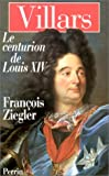 img - for Villars, le centurion de Louis XIV (French Edition) book / textbook / text book