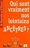 Qui sont vraiment nos lointains anctres ? : ,