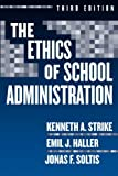 img - for Ethics of School Administration (Professional Ethics) by Strike Kenneth A Haller Emil J Soltis Jonas F (2005-02-05) Paperback book / textbook / text book