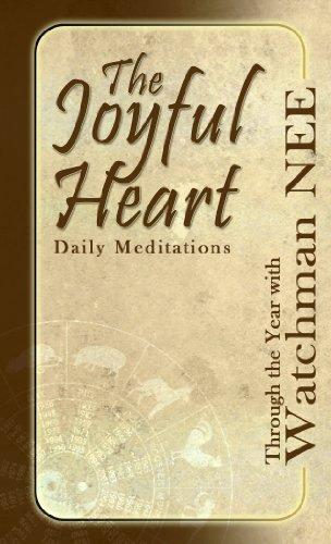 The Joyful Heart: Daily Meditations Through the Year with Watchman Nee, by Watchman Nee