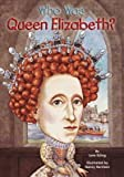 img - for BY Eding, June ( Author ) [{ Who Was Queen Elizabeth? (Who Was...? (Paperback)) By Eding, June ( Author ) Jul - 03- 2008 ( Paperback ) } ] book / textbook / text book