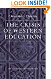 The Crisis of Western Education (Worlds of Christopher Dawson)