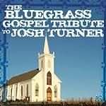 Josh Turner Bluegrass Gospel