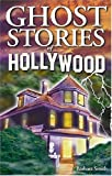 Ghost Stories of Hollywood