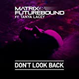Don't Look Back [feat. Tanya Lacey]