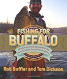 img - for Fishing for Buffalo: A Guide to the Pursuit and Cuisine of Carp, Suckers, Eelpout, Gar, and Other Rough Fish book / textbook / text book