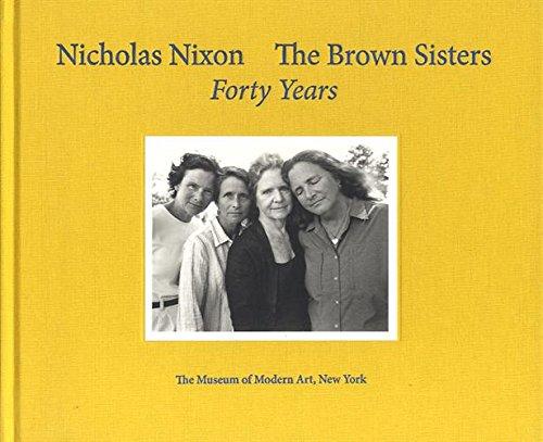 Nicholas Nixon: The Brown Sisters: Forty Years