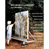Why Draw a Landscape? ~ Kathan Brown