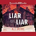 Liar Liar Audiobook by M. J. Arlidge Narrated by Elizabeth Bower