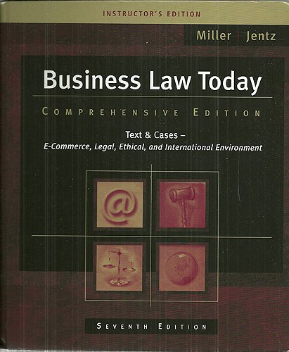 Business Law Today: Text and Cases: E-Commerce, Legal, Ethical, and International Environment, By Mi