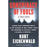 Conspiracy of Fools: A True Story ~ Kurt Eichenwald