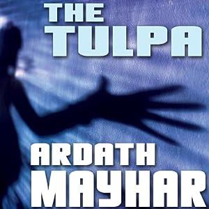 The Tulpa: A Novel of Fantasy | [Ardath Mayhar]