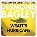 Wyatt's Hurricane Audiobook by Desmond Bagley Narrated by Paul Tyreman