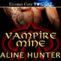 Vampire Mine (       UNABRIDGED) by Aline Hunter Narrated by Maxine Mitchell