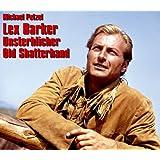 Lex Barker - Unsterblicher Old Shatterhand: Bilder seines Lebens