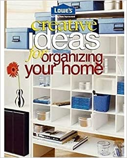 Creative Ideas For Organizing Your Home Alice Lankford