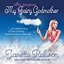 My Fairly Dangerous Godmother Audiobook by Janette Rallison Narrated by Heather Masters