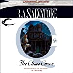 The Chaos Curse: Forgotten Realms The Cleric Quintet, Book 5 (       UNABRIDGED) by R.A. Salvatore Narrated by Victor Bevine