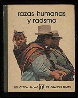 Razas humanas y racismo (Biblioteca Salvat de grandes
