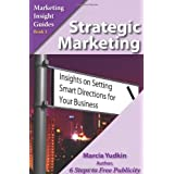 Strategic Marketing: Insights on Setting Smart Directions for Your Business ~ Marcia Yudkin